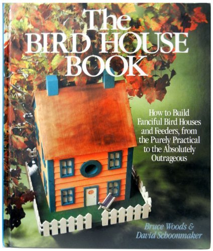 How to Build Fanciful Bird Houses and Feeders